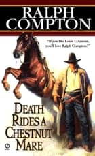 Ralph Compton Death Rides a Chestnut Mare ebook by Ralph Compton