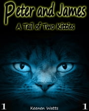 Peter and James - Ep.1 Well, That Escalated Quickly! ebook by Keenen Watts,Ashley Kindler