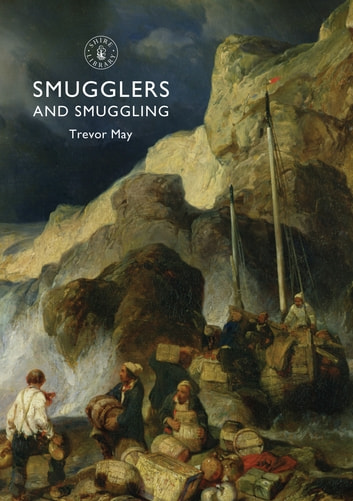 Smugglers and Smuggling eBook by Trevor May