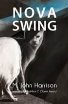 Nova Swing ebook by M. John Harrison