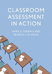 Classroom Assessment in Action ebook by Mark D. Shermis,Francis J. DiVesta