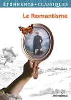 Le Romantisme eBook by Collectif, Sylvain Fort