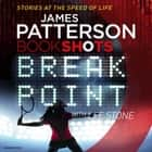 Break Point - BookShots Audiolibro by James Patterson, Rupert Farley
