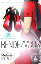 Rendezvous ebook by Melody Carlson