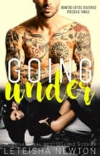 Going Under ebook by LeTeisha Newton