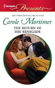 The Return of the Renegade ebook by Carole Mortimer