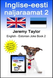 Inglise-eesti naljaraamat 2 (The English Estonian Joke Book 2) ebook by Jeremy Taylor