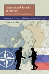 International Security in Practice ebook by Pouliot, Vincent