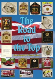 The Road to the Top ebook by Chief Daniel H. Wetsel, (Ret.)
