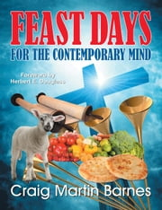 Feast Days for the Contemporary Mind ebook by Craig Martin Barnes