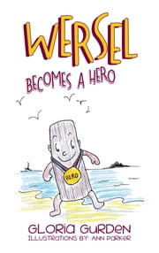 Wersel Becomes a Hero ebook by Gloria Gurden,Ann Parker