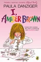 I, Amber Brown eBook by Paula Danziger, Tony Ross