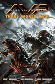 Aliens vs. Predator: Three World War ebook by Randy Stradley,Various Artists