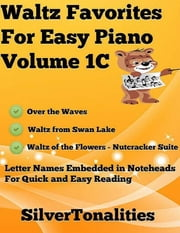 Waltz Favorites for Easy Piano Volume 1 C ebook by Silver Tonalities