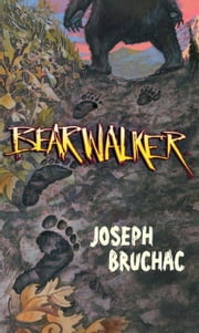 Bearwalker ebook by Joseph Bruchac,Sally Wern Comport
