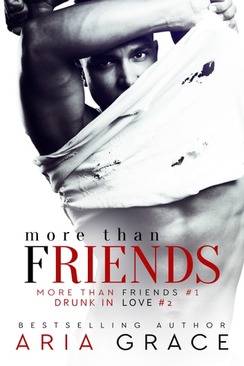 More Than Friends Book 1 and Book 2 ebook by Aria Grace