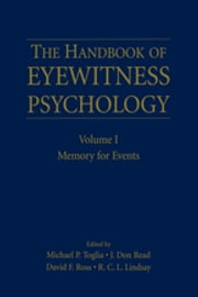 The Handbook of Eyewitness Psychology: Volume I - Memory for Events ebook by Michael P. Toglia, J. Don Read, David F. Ross,...
