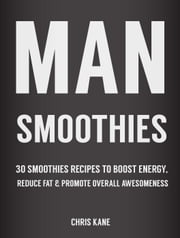 Man Smoothies ebook by Chris Kane