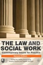 The Law and Social Work ebook by Lesley-Anne Long,Jeremy Roche,Debbie Stringer
