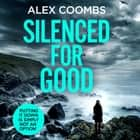 Silenced For Good - An absolutely gripping crime mystery that will have you hooked audiobook by