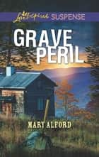 Grave Peril ebook by Mary Alford