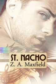St. Nacho ebook by Z. A. Maxfield