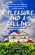 A Pleasure and a Calling ebook by Phil Hogan
