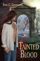Tainted Blood ebook by Sam C. Leonhard