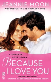 Because I Love You ebook by Jeannie Moon