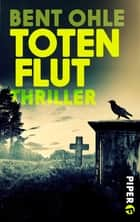 Totenflut - Thriller ebook by Bent Ohle