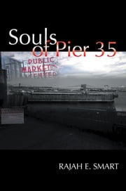 Souls of Pier 35 ebook by Rajah E. Smart