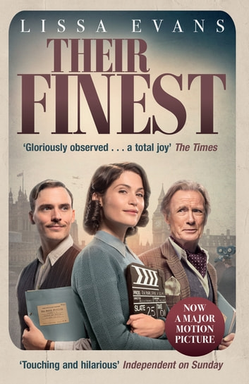 Their Finest - Now a major film starring Gemma Arterton and Bill Nighy 電子書 by Lissa Evans