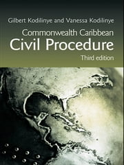 Commonwealth Caribbean Civil Procedure ebook by Gilbert Kodilinye,Vanessa Kodilinye