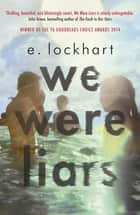 We Were Liars ebook by E. Lockhart