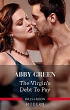 The Virgin's Debt To Pay ebook by ABBY GREEN