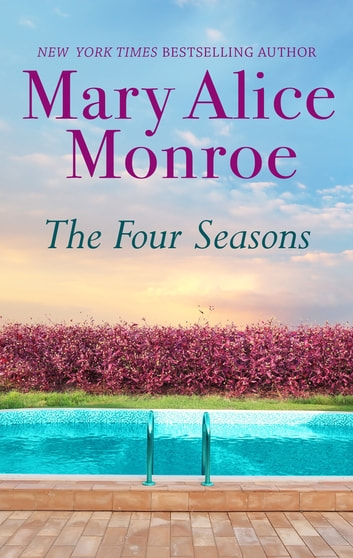 The Four Seasons ebook by Mary Alice Monroe