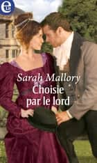 Choisie par le lord ebook by Sarah Mallory