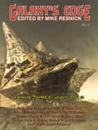 Galaxy's Edge Magazine: Issue 3, July 2013 ebook by Mike Resnick