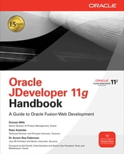 Oracle JDeveloper 11g Handbook - A Guide to Fusion Web Development ebook by Duncan Mills,Peter Koletzke,Avrom Roy-Faderman
