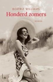 Honderd zomers ebook by Beatriz Williams