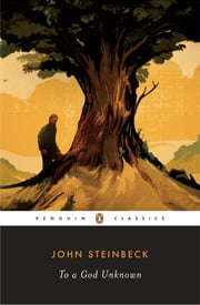 To a God Unknown ebook by John Steinbeck,Robert DeMott