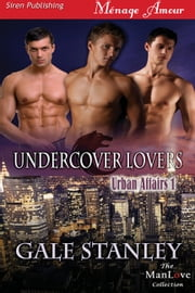 Undercover Lovers ebook by Gale Stanley
