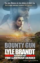 Bounty Gun eBook by Lyle Brandt, Michael newton