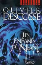 Les enfants du néant eBook by Olivier Descosse