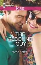 The Rebound Guy 電子書 by Fiona Harper