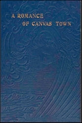A Romance of Canvas Town and Other Stories ebook by Rolf Boldrewood