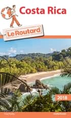 Guide du Routard Costa Rica 2018 ebook by Collectif