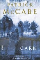 Carn ebook by Patrick McCabe