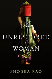 An Unrestored Woman ebook by Shobha Rao
