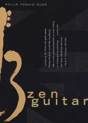 Zen Guitar ebook by Philip Toshio Sudo